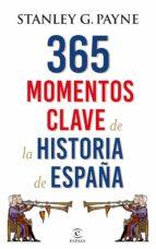 365 momentos clave de la historia de españa-stanley g. payne-9788467048513