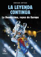 la leyenda continua: la duodecima, reyes de europa enrique ortego 9788467050813