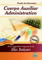 CUERPO AUXILIAR ADMINISTRATIVO DE LA COMUNIDAD AUTÓNOMA DE LAS IL LES BALEARS