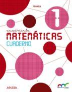 El libro de Matemáticas 1. cuaderno 1. cuadrícula. 1º educacion primaria ed 2015 andalucia autor VV.AA. TXT!