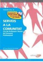 COS DE PROFESSORS TECNICS DE FORMACIO PROFESSIONAL. SERVEIS A LA COMUNITAT: TEMARI (VOL. 3)