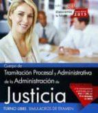cuerpo de tramitación procesal y administrativa de la administración de justicia. turno libre. simulacros de examen-9788468165813
