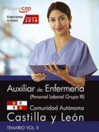 AUXILIAR DE ENFERMERÍA (PERSONAL LABORAL GRUPO III) COMUNIDAD AUTÓNOMA CASTILLA Y LEÓN. TEMARIO VOL. II.