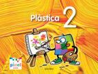plastica 2º educacion primaria catala 9788468301013