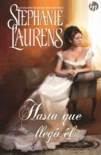 hasta que llegó él (ebook)-stephanie laurens-9788468793313
