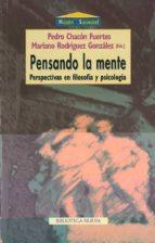 pensando la mente: perspectivas en filosofia y psicologia 9788470307713