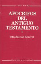 apocrifos del antiguo testamento i: introduccion general-alejandro diez macho-9788470573613