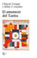 el amanecer del tantra (2ª ed.) gho gyam et al. trungpa 9788472450813