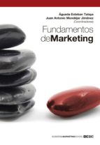 fundamentos de marketing agueda esteban talaya juan antonio mondejar jimenez 9788473568913