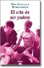 el arte de ser padres-marc rosenbaum-melba alhonte-9788475777313