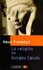 la religion del antiguo egipto henri frankfort 9788475843513