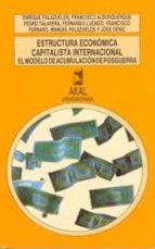 estructura economica capitalista internacional: el modelo de acum ulacion de posguerra-9788476007013