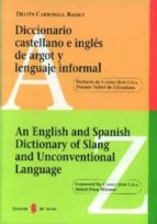 diccionario castellano e ingles de argot y lenguaje informal  an english and spanish dictionary of slang and unconventional delfin carbonell basset 9788476282113