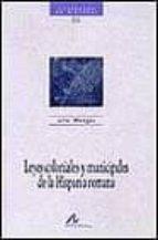 El libro de Leyes coloniales y municipales de la hispania romana autor JULIO MANGAS DOC!