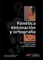fonetica, entonacion y ortografia-carlos romero dueñas-alfredo gonzalez hermoso-9788477115113