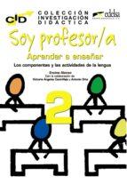 soy profesor/a: aprender a enseñar 2 encina alonso victoria angeles castrillejo antoni orta 9788477119913