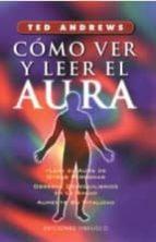 como ver y leer el aura (5ª ed.)-ted andrews-9788477205913