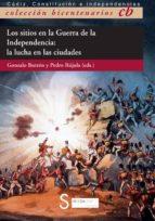 los sitios en la guerra de la independencia-gonzalo butron prida-pedro rujula-9788477377313