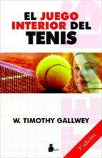 el juego interior del tenis (3ª ed.)-w. timothy gallwey-9788478084913