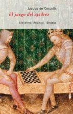 el juego del ajedrez-jacobo de cessolis-9788478449613