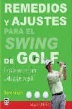 remedios y ajustes para el swing de golf: la guia para mejorar ca da golpe de golf steve newell 9788479027513