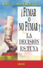 ¿fumar o no fumar?: la decision es tuya-lair ribeiro-9788479534813