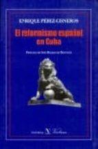 El reformismo español en Cuba (Ensayo)