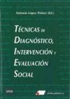tecnicas diagnostico intervencion-antonio lopez pelaez-9788479913113