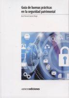 guia de buenas practicas en la seguridad patrimonial jose manuel garcia diego 9788481438413