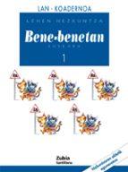 bene-benetan 1 lan koadernoa (lehen hezkuntza)-9788481478013