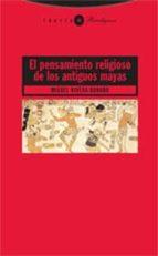 el pensamiento religioso de los antiguos mayas miguel rivera dorado 9788481648713