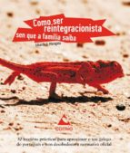 COMO SER REINTEGRACIONISTA SEN QUE A FAMILIA SAIBA