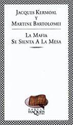 la mafia se sienta a la mesa (3º ed.) jacques kermoal 9788483108413
