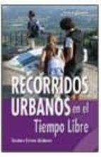Recorridos urbanos en el tiempo libre [Descargar Gratis Como Archivo PDF]