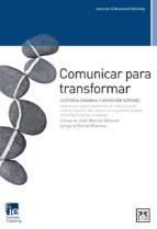 comunicar para transformar c. cabanas a. soriano 9788483567913