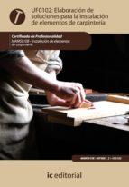 (i.b.d.)elaboracion de soluciones para la instalacion de elemento s de carpinteria uf0102 (certificado de profesionalidad)-manuel iglesias gonzalez-9788483646113