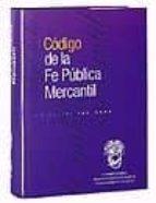 CODIGO DE LA FE PUBLICA MERCANTIL