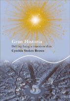 gran historia: the big bang a nuestros dias-cynthia stokes brown-9788484284413