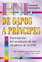 de sapos a principes: transcripcion del seminario de los creadore s de la pnl (3ª ed.) john grinder richard bandler 9788484450313