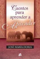cuentos para aprender a aprender-jose maria doria-9788484451013