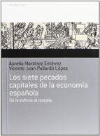 los siete pecados capitales de la economia española aurelio martinez estevez vicente juan pallardo lopez 9788484596813