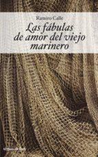las fabulas de amor del viejo marinero-ramiro calle-9788484604013