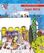 pequeña historia de joan miro-fina duran riu-9788485984213