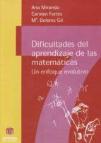 dificultades del aprendizaje de las matematicas: un enfoque evolu tivo-ana miranda-9788487767913