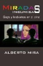 miradas insumisas: gays y lesbianas en el cine alberto mira 9788488052513