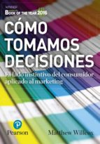 como tomamos decisiones (marketing book of the year 2016) mathew willcox 9788490355213