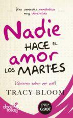 nadie hace el amor los martes tracy bloom 9788490609613
