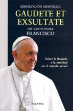 gaudete ex exsultate-jorge bergoglio papa francisco-9788490617113