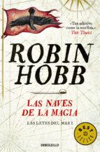 las naves de la magia (las leyes del mar i)-robin hobb-9788490624913