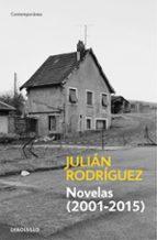 novelas (2001 2015) julian rodriguez 9788490627013